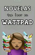 Novelas que leer en Wattpad by Mariaa2509