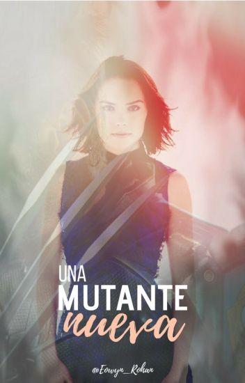 Una mutante nueva (Terminada)