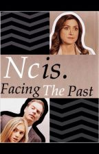 Ncis : Facing the Past. (Ncis fan fiction) by Littlemissprobie