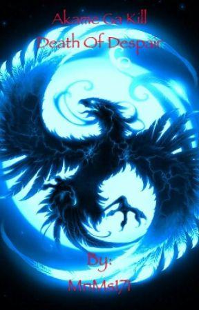 Akame ga Kill! - Death of Despair [Book 2] by MnMs171