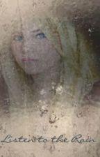 Listen to the Rain by Midnightriter