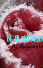 Ice Cold (RC9GN Fanfic)*PERMENATNLY DISCONTINUED* by Midwinter-Moon