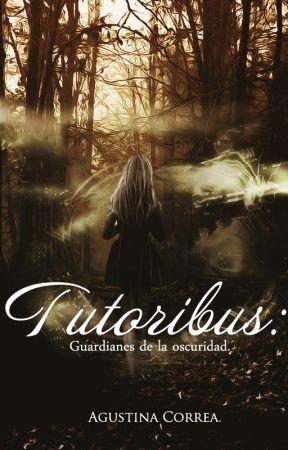 Tutoribus: Guardianes de la oscuridad. by TinaCorrea