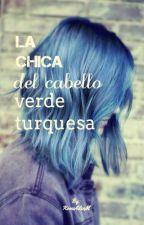 La chica del cabello verde turquesa (OneDirection) #Book2 [Terminada] EDITANDO by RomiAilenM