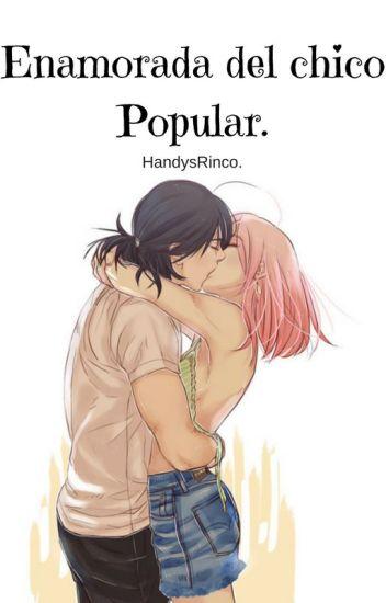 Enamorada del Chico popular (SasuSaku)
