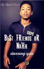 BeSt FriEnds or NaH (Jacob latimore love story) by Forever_Yours103