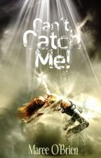 Can't Catch Me! by CompulsiveWriter