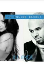 The online secret.//A chris Brown story. by _Myiah