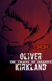 The Chains of Insanity: Oliver Kirkland [2p!Hetalia] by OliverThePirate