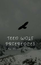 Teen Wolf Preferences [Completed] by DesirousFool316