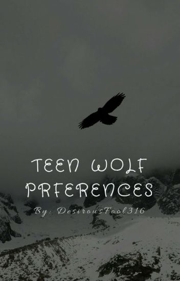 Teen Wolf Preferences [Editing]