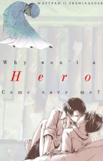 Why won't a hero come save me? (Ereri)