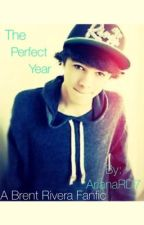 The Perfect Year {Brent Rivera FanFic} by ArianaRD7