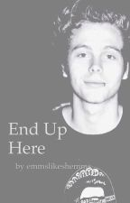 end up here (l.r.h fanfic) by emmslikeswriting