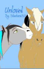 Unloved by Silverhorse321