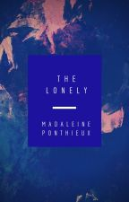 The Lonely #1  by MadaleinePonthieux