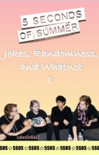5 Seconds of Summer Jokes, Randomness, and Whatnot 2 by LukesGirl4462