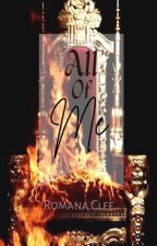 [ON GOING] All Of Me 18+ Only (Book 3 of Lastor series) by RomanaClef