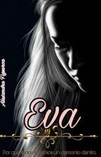 (Editando Y Corrigiendo) EVA Y EL. by Alexandra__Figueroa