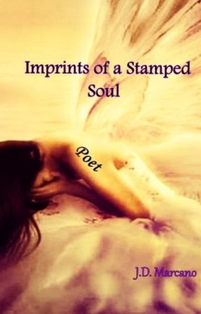 Imprints of a Stamped Soul by JDMarcano