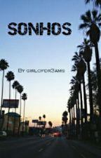 Sonhos (fanfic Magcon) by girlofdr3ams
