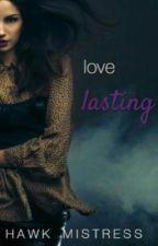 Love Lasting [Lesbian Story) by HawkMistress