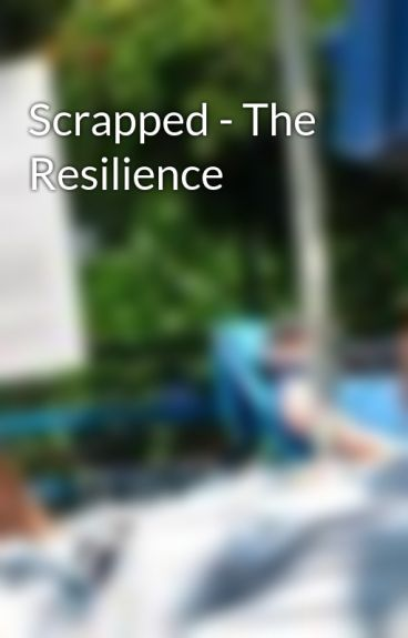 Scrapped - The Resilience by Neonis