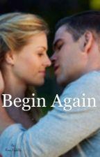 Begin Again by ReneeKarlaUy
