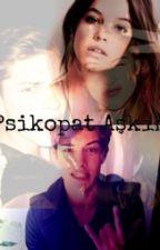 Psikopat Aşkım by MaviSever_Badgirl