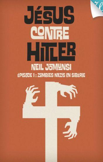 Jésus contre Hitler, #1 : Zombies nazis en Sibérie