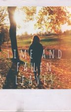 Time and fallen leaves by arvegasafina