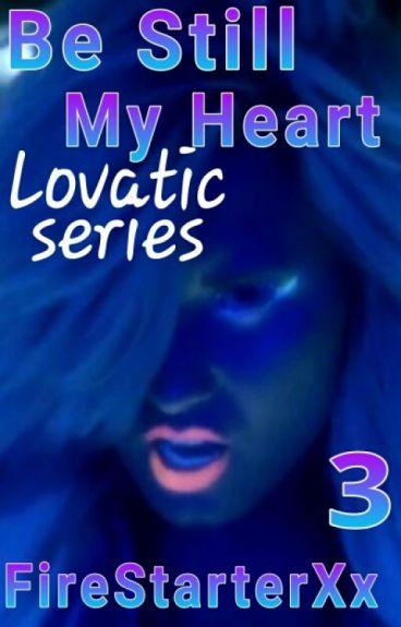 Be Still, My Heart (Demi Lovato Lesbian Stories)