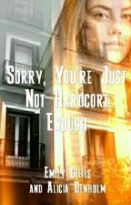 Sorry, You're Just Not Hardcore Enough... by toohardcoreforyousoz