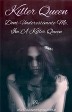 Killer Queen  (The 100 FanFiction) by clarissamorganstern