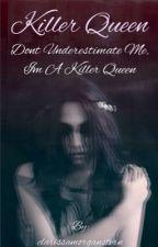 Killer Queen  (The 100 FanFiction) by clarissamorganstern