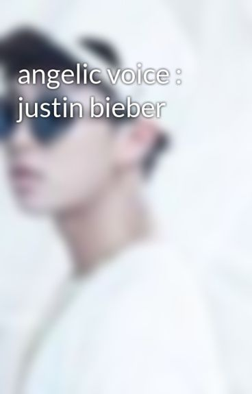 angelic voice : justin bieber by RoroSmile