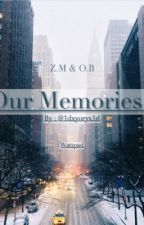 Our Memories { Z.M    O.B } by 1dxyoryx1d