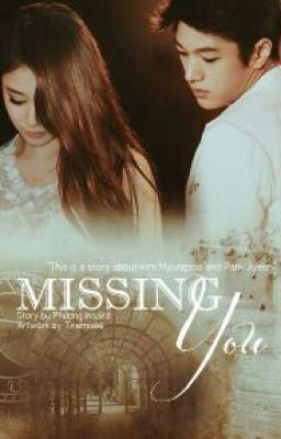 Đọc truyện [Oneshot] Missingyou  MyungYeon 