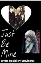 Just be Mine! (Love Letter From The THIEF X FanFiction) by Vhinze_Jhay