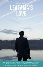 Leatama's Love [MASA REVISI] by Mithata