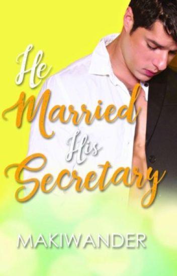 He Married His Secretary I (PUBLISHED BY PSICOM)