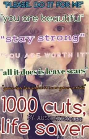 1000 Cuts; Life Saver ~Kyle David Hall by AussieHemmo96
