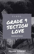 Class: Grade Nine Section Love [Completed](#wattys2017) by AlexinWonderlandxx