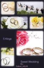 The Kings' Sweet Wedding (BxG): Ongoing by xakni_allyM