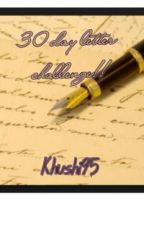 30 days letter challenge!! by KhushbuSuthar
