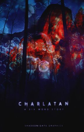 charlatan [a six word story] by shadednights