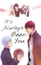 It's Always Been You → KagaKuro by _teekay_