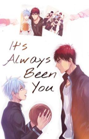 It's Always Been You → KagaKuro by vs10taiga