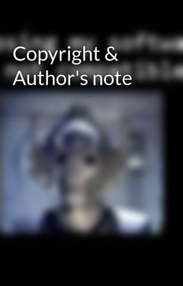 Copyright & Author's note by learned1