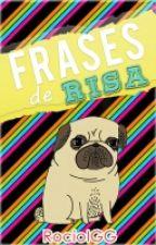 Frases de risa :) by RocioIGG